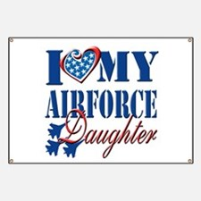I Love My Airforce Daughter Banner
