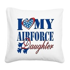 I Love My Airforce Daughter Square Canvas Pillow