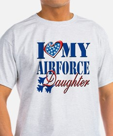 I Love My Airforce Daughter T-Shirt