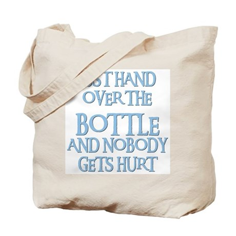 HAND OVER THE BOTTLE Tote Bag