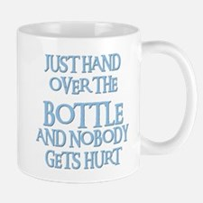 HAND OVER THE BOTTLE Mug