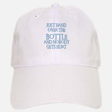HAND OVER THE BOTTLE Baseball Baseball Cap