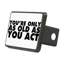 You're Only as Old as You Act Hitch Cover