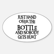 HAND OVER THE BOTTLE Oval Decal