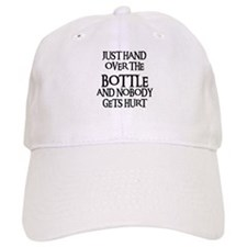 HAND OVER THE BOTTLE Baseball Cap