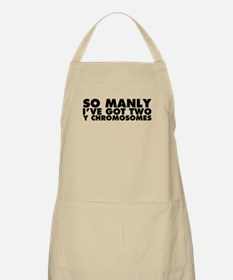 So Manly I've Got 2 Y Chromosomes Apron