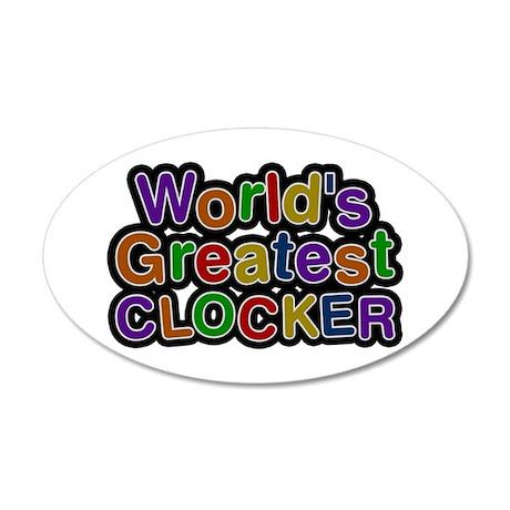 World's Greatest CLOCKER 35x21 Oval Wall Decal