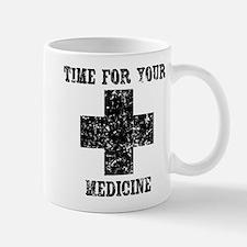 Time For Your Medicine Mug