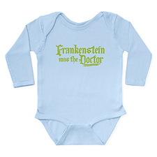 Frankenstein Was The Doctor Long Sleeve Infant Bod