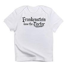 Frankenstein Was The Doctor Infant T-Shirt