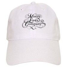 Misery Loves Company Baseball Cap