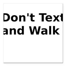 "Don't Text and Walk Square Car Magnet 3"" x 3"""