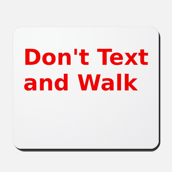 Don't Text and Walk Mousepad