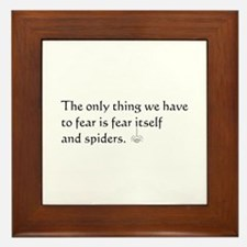 Fear and Spiders Framed Tile