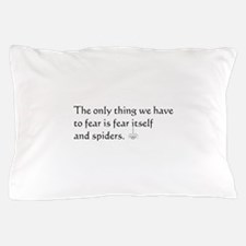 Fear and Spiders Pillow Case