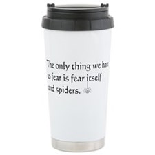Fear and Spiders Travel Mug