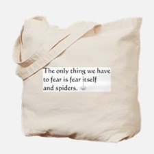 Fear and Spiders Tote Bag