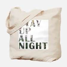 stay up all night Tote Bag
