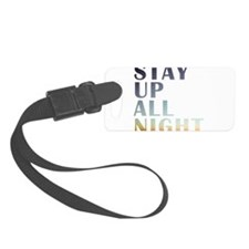stay up all night Luggage Tag