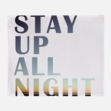 stay up all night Throw Blanket