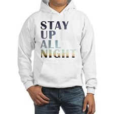 stay up all night Hoodie