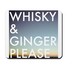 whisky and ginger, please Mousepad