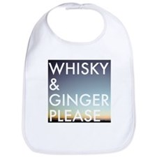 whisky and ginger, please Bib