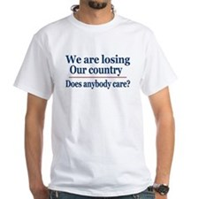 We are losing our country T-Shirt