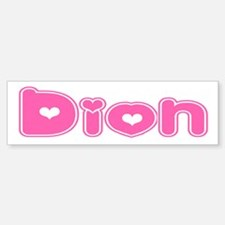 """""""Dion"""" Bumper Bumper Bumper Sticker"""