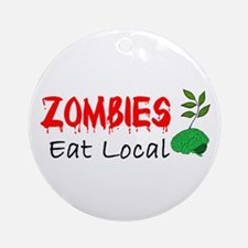 Zombies Eat Local Ornament (Round)
