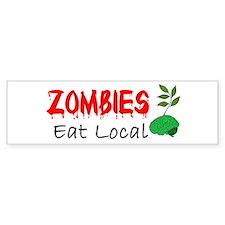 Zombies Eat Local Bumper Bumper Sticker