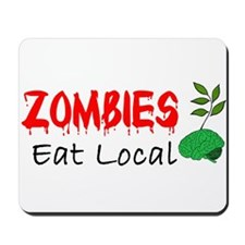 Zombies Eat Local Mousepad