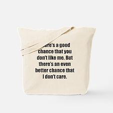 I Dont Care Tote Bag