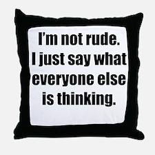 Im Not Rude Throw Pillow
