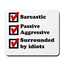 Surrounded By Idiots Mousepad