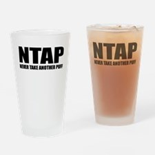 NTAP NEVER TAKE ANOTHER PUFF (high) Drinking Glass