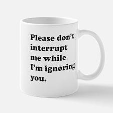 Please Dont Interrupt Mug