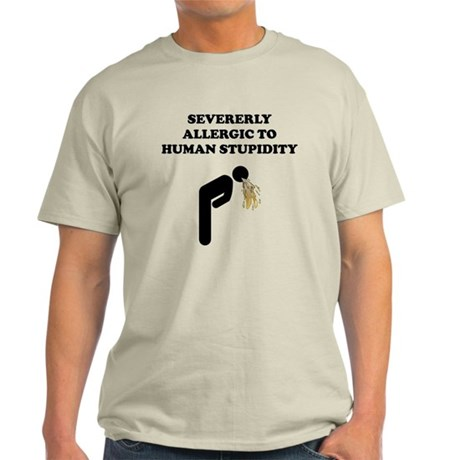 Allergic To Human Stupidity T-Shirt