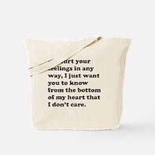 If I Hurt Your Feelings Tote Bag