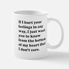 If I Hurt Your Feelings Mug