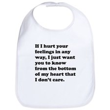 If I Hurt Your Feelings Bib