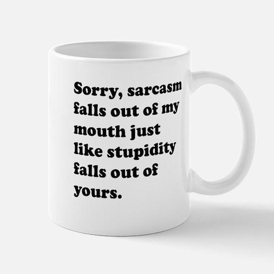 Sarcasm Falls Out Of My Mouth Mug