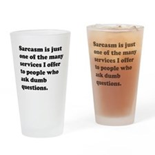 Sarcasm One Of The Service I Offer Drinking Glass