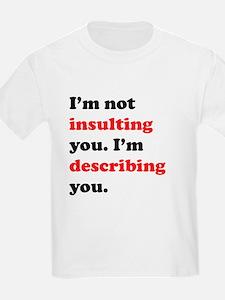 Im Describing You T-Shirt