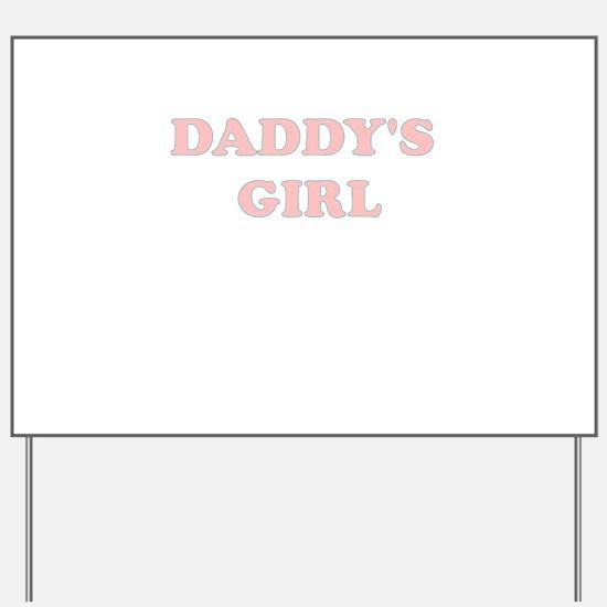 DADDYS GIRL Yard Sign