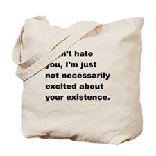 I Dont Hate You Tote Bag