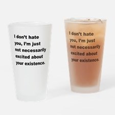I Dont Hate You Drinking Glass