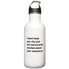 I Dont Hate You Water Bottle