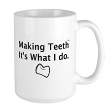Making Teeth its what I do Mug