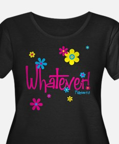 Whatever! Plus Size T-Shirt